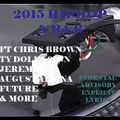 2015 HIPHOP & R&B ft CHRIS BROWN,TY DOLLA SIGN,JEREMIH,AUGUST ALSINA,FUTURE & MORE