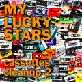 My Lucky Stars: cassettes cleanup, vol. 2