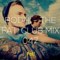 Bodhi - The Fat! Club Mix 047