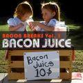 Bacon Breaks Vol. 1 - Bacon Juice - Dj Alkoselters 8-Track Mix