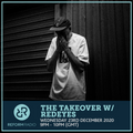 The Takeover w/ Redeyes 23rd December 2020