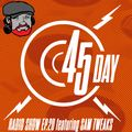 45 Day Radio Show Ep. 20 feat Sam Tweaks (Exclusive 45 Day 2021 mix)