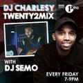 DJ Semo #Twenty2Mix w/ @DJCharlesy @bbc1xtra