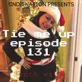 1 Indie Nation Episode 131 Tie Me Up