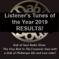 Dab of Soul Radio Show 6th January 2020 - Dab of Soul Tunes of the year 2019 RESULTS!