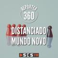Repórter 360 - Distanciado Mundo Novo