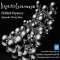 Liquid Lounge - Chilled Psyence (Episode Thirty Nine) Digitally Imported Psychill June 2017