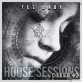 HOUSE SESSIONS: DEEEP42 - YES BABY