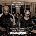 Magna Recordings Radio Show by Carlos Manaça #06 2019 | Back 2 Back w/ XL Garcia @ Le Club (Algarve)