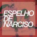 """Espelho De Narciso 02# - """"Os Putos de Torremolinos"""""""