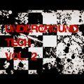 Underground Tech Vol. 2