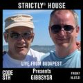 Strictly© House on CodeSouth.FM with Gibbsysr LIVE from Budapest 16.07.21