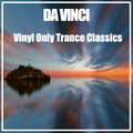 Da Vinci- Vinyl Only Trance Classics