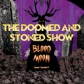 The Doomed & Stoned Show - Blood Moon (S7E27)