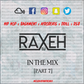 R.A.X.E.H - IN THE M1X [PART 7] | FOLLOW ON INSTAGRAM @DJRAXEH | #DJRaxehInTheMix | 035