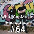 WhiteCapMusic Radio Show - 064