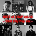 Best of Japanese Hip Hop ver.16~Chill City Pop~[PSG, Friday Night Plans, 舐達麻, RAU DEF, 藤井風, 13ELL ]