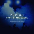 Fuzion - Shut up and Dance Live #1