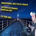 (ESPECIAL SET  ESTADO DE TRANCE) EMOTIONAL AND VOCAL TRANCE DJ TEJE
