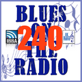 Blues On The Radio - Show 240