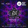 Plastic City Radio show vol. #102 by Matthieu B.