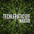 Massio - TECHLEPATIC Episode 107