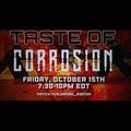 Taste Of Corrosion 10.15.21