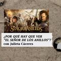 """PROGRAMA 167 07/05/2021 ¿Por qué hay que ver """"El señor de los anillos""""? Con Julieta Cáceres"""