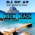 disco beach from ibiza - DJ of 69 feat. Michel Le Fleur