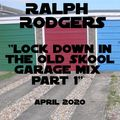 Ralph Rodgers Lock Down in the Garage Mix Part 1