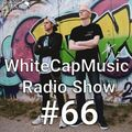 WhiteCapMusic Radio Show - 066
