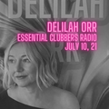 Delilah Orr - Essential Clubbers Radio, Channel 1 - July 10, 21