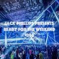 Jack Phillips Presents Ready for the Weekend #296