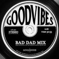 Good Vibes 22 - Bad Dad Mix (Mixed by Record Club)