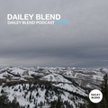 Dailey Blend Podcast - Episode 130
