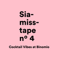 Siamisstape nº 4 - Cocktail Vibes at Binomio