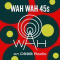 Wah Wah 45s Radio Show #7 with Dom Servini on Radio d59B
