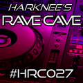 Harknee's Rave Cave #027