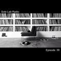 Sole Lab Radio Episode 39
