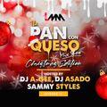 The Pan Con Queso Mixshow - Episode 14 Christmas Edition Feat Dj's A-Gee Ortiz, Asado & Sammy Styles