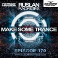 Ruslan Radriges - Make Some Trance 170 (Radio Show)