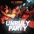 UNRULY PARTY - DANCEHALL MIXTAPE 2017 - DJ VERSO