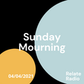 Sunday Mourning w/ Begane Grond - Relate Radio, 4-4-2021
