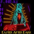 Sunday Sinners: Easter After Dark