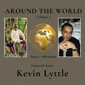 Around The World Volume 5: Featured Artist Kevin Lyttle (Soca & Afrobeat)