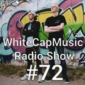 WhiteCapMusic Radio Show - 072