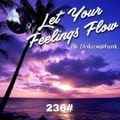 2021 LET YOUR FEELINGS FLOW #236 (DEEP)
