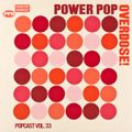Power Pop Overdose Popcast Volume 33