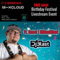 Chill Lover Birthday Festival Live Stream Event.- Ft. Guest - DjBlastMaui   NYC - USA