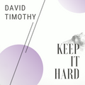 David Timothy - Keep It Hard (August 2020 Hard House DEMO)